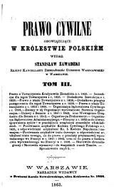 Prawo cywilne obowiązujące w królestwie Polskiém wydal Stanisław Zawadzki: Tom 3