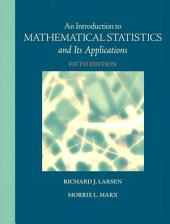 An Introduction to Mathematical Statistics and Its Applications: Edition 5