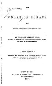 The Works of Horace, with English Notes, Critical and Explanatory