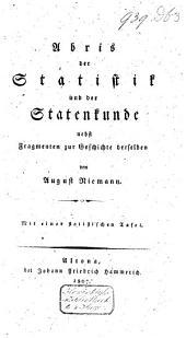 Abriss der Statistik und der Staatenkunde nebst Fragmenten zur Geschichte derselben