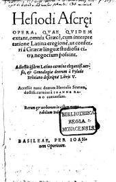 Hesiodi Ascraei opera, quae quidem extant: omnia Graecè, cum interpretatione Latina ... accessit ... Herculis Scutum, à Ioanne Ramo conversum