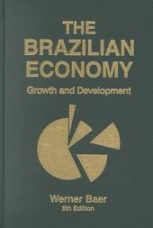 The Brazilian Economy: Growth and Development