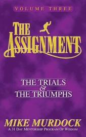 The Assignment Vol.3: The Trials & the Triumphs