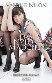 Das Nylon-Mädchen 1 - Erotischer Roman [Edition Edelste Erotik]