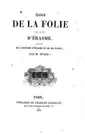 Éloge de la folie traduit du latin d'Érasme précédé de l'histoire d'Érasme et de ses écrits