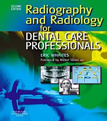 Radiography And Radiology For Dental Care Professionals E Book Book PDF