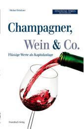 Champagner, Wein & Co.: Flüssige Werte als Kapitalanlage