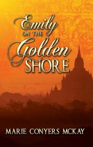 Emily on the Golden Shore   A novel based on the life of Emily Judson in Burma PDF