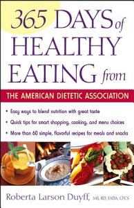 365 Days of Healthy Eating from the American Dietetic Association Book