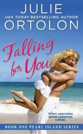 Falling for You: Pearl Island Series, Book 1