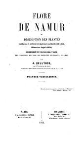 Flore de Namur: ou, Description des plantes spontanées et cultivées en grand dans la province de Namur, observées depuis 1850 ; accompagnée de tableaux analytiques, des étymologies des noms, des propriétés des plantes, etc