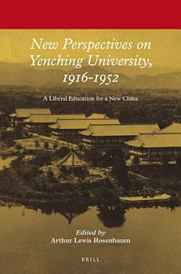 New Perspectives on Yenching University  1916 1952 PDF