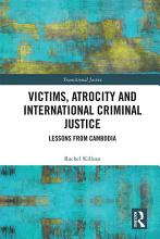 Victims  Atrocity and International Criminal Justice PDF