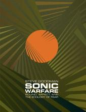 Sonic Warfare: Sound, Affect, and the Ecology of Fear
