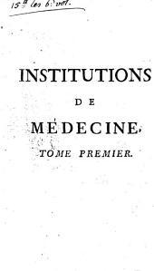 Institutions De Médecine: Volume1