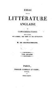 Essai sur la littérature anglaise et considérations sur le génie des hommes, des temps et des révolutions: Volume2