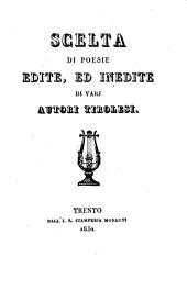 Scelta di poesie edite, ed inedite di varj autori Tirolesi