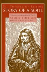 Story of a Soul The Autobiography of St. Thérèse of Lisieux Study Edition
