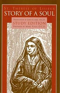 Story of a Soul The Autobiography of St  Th  r  se of Lisieux Study Edition Book