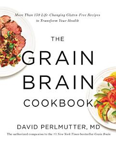 The Grain Brain Cookbook Book