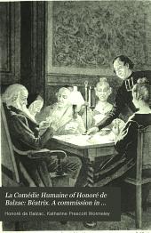 Béatrix. A commission in lunacy. Scenes from provincial life: v. 7. Eugénie Grandet. Pierrette