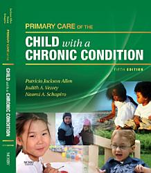 Primary Care Of The Child With A Chronic Condition E Book Book PDF