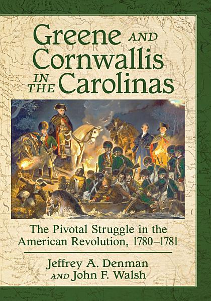 Greene And Cornwallis In The Carolinas