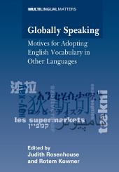 Globally Speaking: Motives for Adopting English Vocabulary in Other Languages