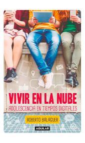 Vivir en la nube: Adolescencia en tiempos digitales