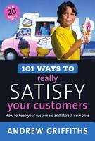 101 Ways to Really Satisfy Your Customers PDF