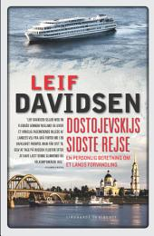 Dostojevskijs sidste rejse. En personlig beretning om et lands forvandling