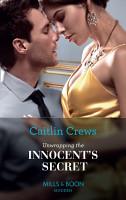 Unwrapping The Innocent s Secret  Mills   Boon Modern   Secret Heirs of Billionaires  Book 30  PDF