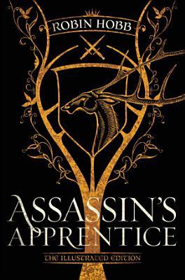 Assassin s Apprentice  The Illustrated Edition