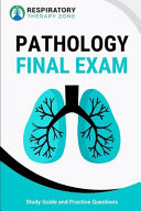 Respiratory Therapy Pathology Final Exam PDF