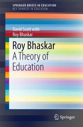 Roy Bhaskar: A Theory of Education