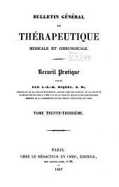Bulletin général de thérapeutique médicale, chirurgicale, obstétricale et pharmaceutique: Volume33