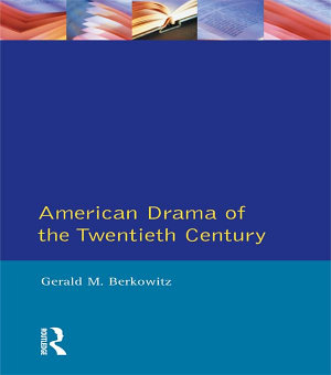 American Drama of the Twentieth Century PDF