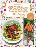 Grow Happy  Cook Happy  Be Happy