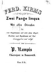 Zwei Pange lingua: mit allen Strophen für 4 Singstimmen mit oder Orgel
