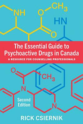 The Essential Guide to Psychoactive Drugs in Canada  Second Edition PDF
