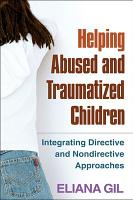 Helping Abused and Traumatized Children PDF