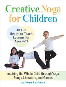 Creative Yoga for Children Book