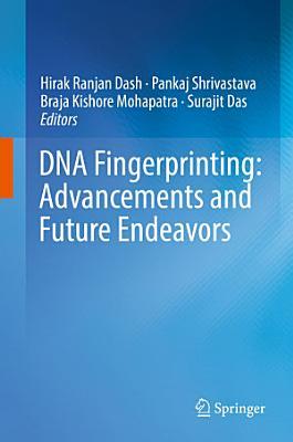 DNA Fingerprinting  Advancements and Future Endeavors