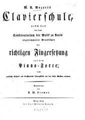 Clavierschule: nebst den bei dem Conservatorium der Musik zu Paris angenommenen Grundsätzen der richtigen Fingersetzung auf dem Piano-Forte, durch ... Beisp. ... erl