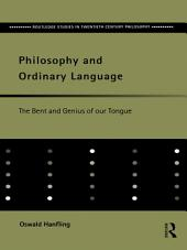 Philosophy and Ordinary Language: The Bent and Genius of our Tongue