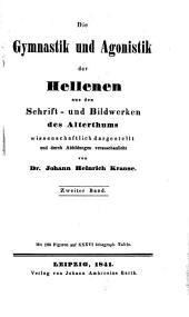Die Gymnastik und Agonistik der Hellenen: Die Gymnastik und Agonistik der Hellenen aus den Schrift- and Bildweken des Alterhums