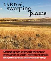 Land of Sweeping Plains: Managing and Restoring the Native Grasslands of South-eastern Australia
