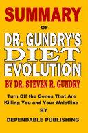 Summary of Dr  Gundry s Diet Evolution by Dr  Steven R  Gundry PDF