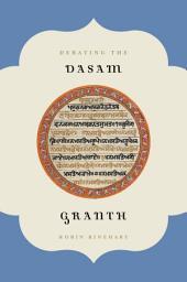 Debating the Dasam Granth