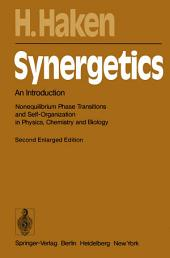 Synergetics: An Introduction Nonequilibrium Phase Transitions and Self-Organization in Physics, Chemistry and Biology, Edition 2